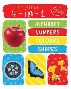 My First 4 In 1 Alphabet Numbers Colours Shapes : Padded Board Books