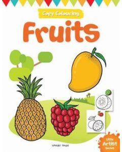 Little Artist Series Fruits : Copy Colour Books