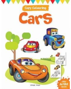 Little Artist Series Cars : Copy Colour Books