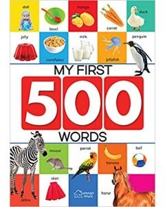 My First 500 Words : Early Learning Picture Book to learn Alphabet, Numbers, Shapes and Colours