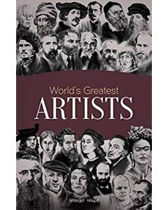 World's Greatest Artists: Biographies of Inspirational Personalities For Kids