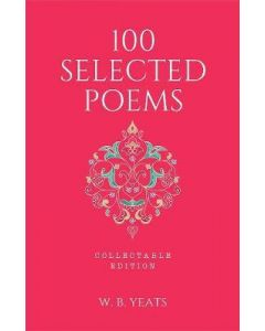 100 Selected Poems, W. B. Yeats: Collectable Hardbound