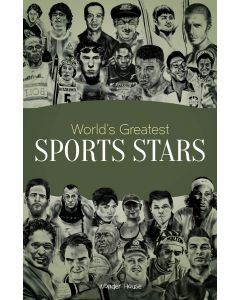 World's Greatest Sports Stars: Biographies of Inspirational Personalities For Kids