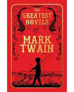 The Greatest Novels of Mark Twain (DELUXE )