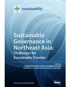 Sustainable Governance in Northeast Asia: Challenges for Innovation Frontier ebook