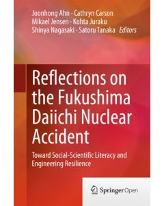 Reflections on the Fukushima Daiichi Nuclear Accident: Toward Social-Scientific Literacy and Engineering Resilience ebook