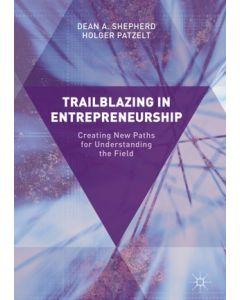 Trailblazing in Entrepreneurship: Creating New Paths for Understanding the Field ebook
