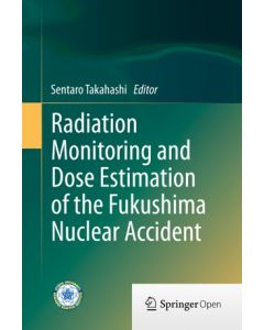 Radiation Monitoring and Dose Estimation of the Fukushima Nuclear Accident ebook