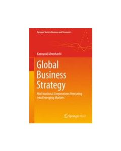 Global Business Strategy: Multinational Corporations Venturing into Emerging Markets ebook