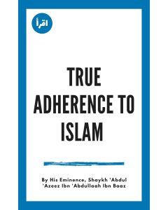True Adherence to Islam ebook