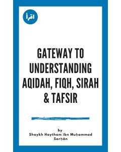 Gateway To Understanding Aqidah, Fiqh, Sirah & Tafsir ebook